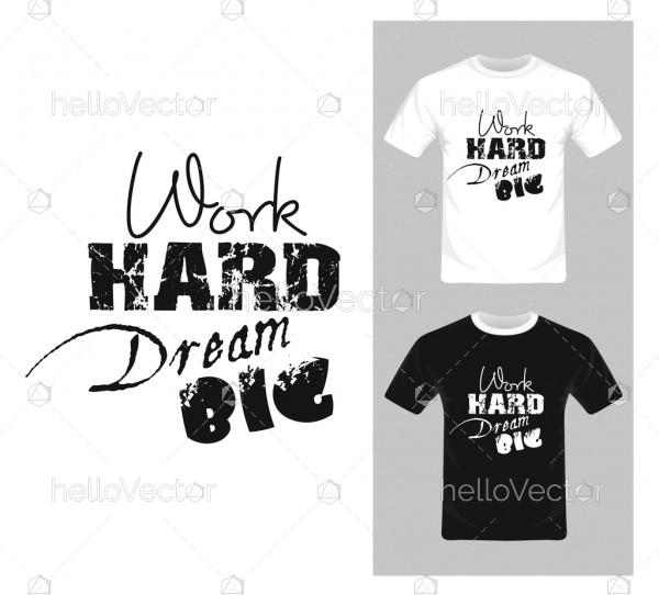 Work Hard Dream Big Typography. Inspirational quote, motivation - T-shirt graphic design vector illustration.