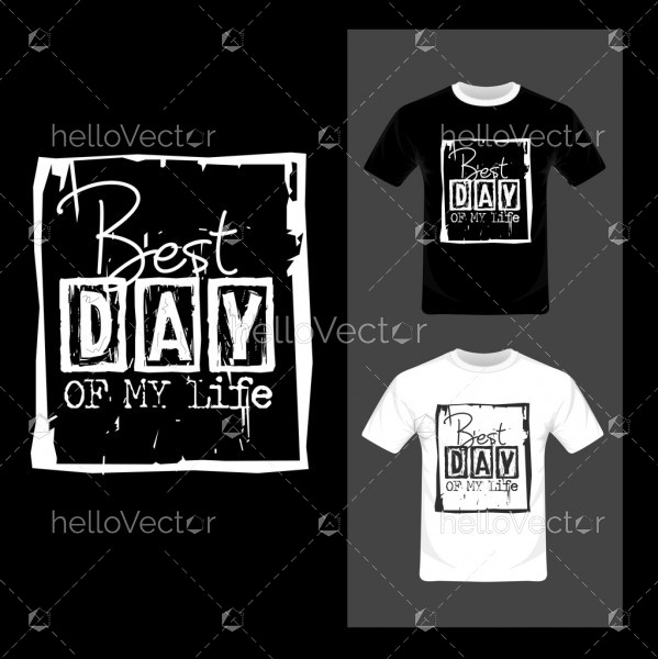 Best Day Of My Life typography. Inspirational quote, motivation - T-shirt graphic design vector illustration.
