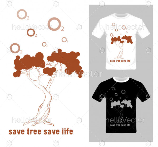 Save tree save life concept - T-shirt graphic design vector illustration.
