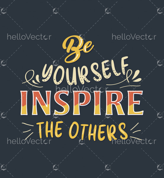 Be Yourself Inspire Others Quote