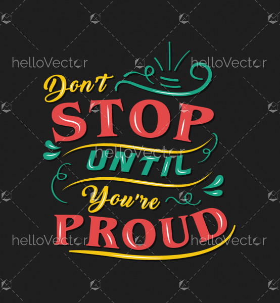 Don't stop until you're proud lettering